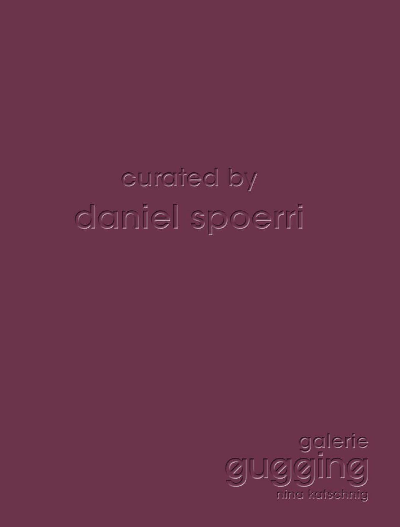 Catalogue curated by daniel spoerri